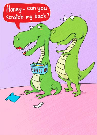 Scratch (VAL) Funny Valentine's Day Card Cartoons A dinosaur ties to scratch a back and can't reach | valentine valentine's dinosaur  scratch laundry cartoon illustration back reach arms love heart hearts honey- you scratch my back i scratch yours